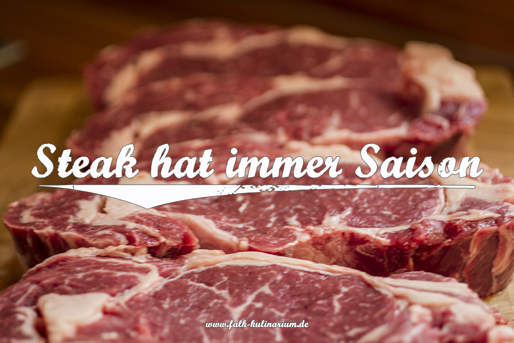 Steak hat immer Saison